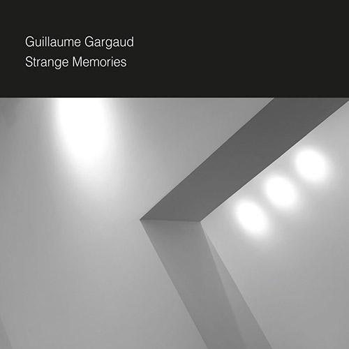 Gargaud, Guillaume: Strange Memories (Setola Di Maiale / Chant)