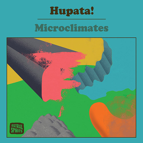 Hupata! (Rave / Warelis / Tuan Ku): Microclimates [CASSETTE w/ DOWNLOAD] (Astral Spirits)