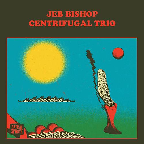 Bishop, Jeb Centrifugal Trio: [CASSETTE w/ DOWNLOAD] (Astral Spirits)