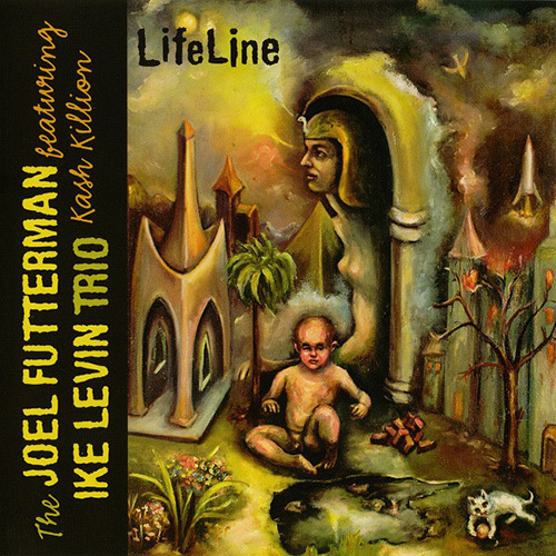 Futterman, Joel / Ike Levin Trio featuring Kash Killion: LifeLine (Charles Lester Music)