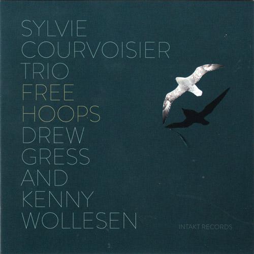 Courvoisier, Sylvie Trio (Courvoisier / Gress / Wollesen): Free Hoops (Intakt)