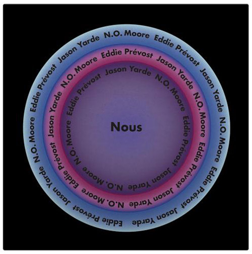 Moore / Prevost / Yarde: Nous (Matchless)