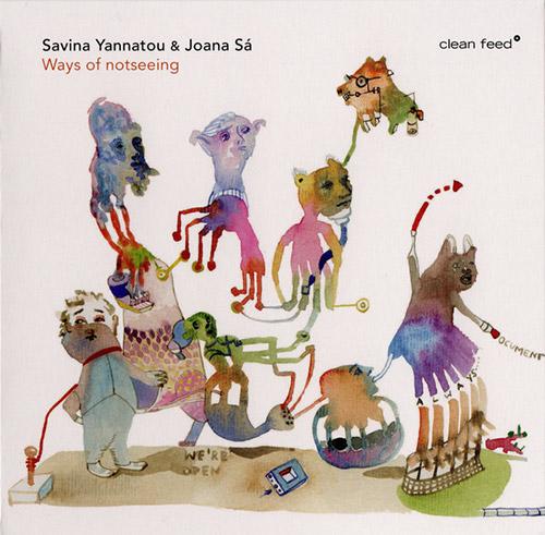 Yannatou, Savina / Joana Sa: Ways of Not Seeing (Clean Feed)