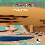 Skyline: Noiseotica