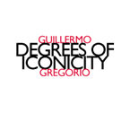 Gregorio, Guillermo: Degrees Of Iconicity (Hat [now] ART)