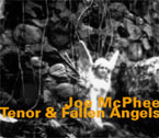McPhee, Joe: Tenor & Fallen Angels