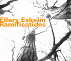 Eskelin, Ellery: Ramifications (Hatology)