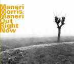 Maneri / Morris / Maneri: Out Right Now (Hatology)