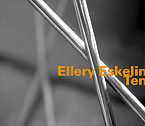Eskelin, Ellery: Ten