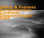 eRikm & Fennesz: Complementary Contrasts Donaueschinger2003