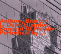 Braxton, Anthony (+Duke Ellington): Concept of Freedom (Hatology)