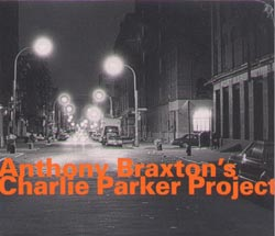 Braxton, Anthony: Charlie Parker Project 1993 [2 CDs]