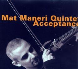 Maneri, Mat Quintet: Acceptance