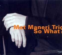 Maneri, Mat Trio: So What?