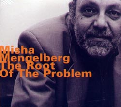 Mengelberg, Misha: The Root of the Problem