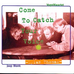 VogelKwartet (Blonk, Jaap): Come to Catch Your Voice (Lop Lop)