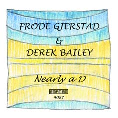 Gjerstad, Frode & Bailey, Derek: Nearly a D