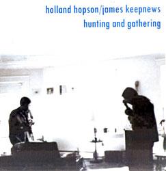 Hopson, Holland / James Keepnews: Hunting and Gathering (Metaharmonic)