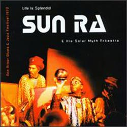 Sun Ra & His Solar Myth...: Life Is Splendid (Total Energy)