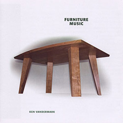 Vandermark, Ken: Furniture Music