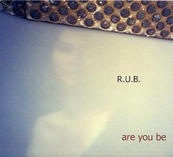 R.U.B.: are you be (Animul)