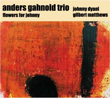 Gahnold Trio, Anders: Flowers For Johnny (Ayler Records)