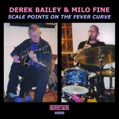 Bailey, Derek & Fine, Milo: Scale Points on the Fever Curve (Emanem)