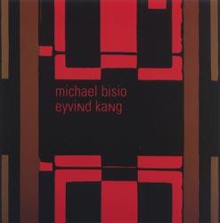 Bisio, Michael / Eyvind Kang: MBEK(TM) (Meniscus)