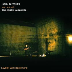 Butcher, John / Nakamura, Toshimaru: Cavern with Nightlife (Weight of Wax)