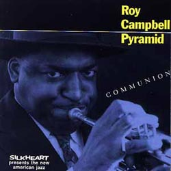 Campbell Pyramid, Roy: Communion (Silkheart)