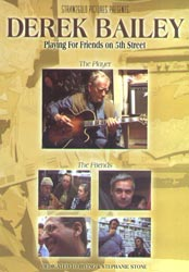 Bailey, Derek: Playing for Friends on 5th Street [DVD] (Straw2Gold)