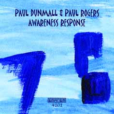 Dunmall, Paul / Paul Rogers: Awareness Response