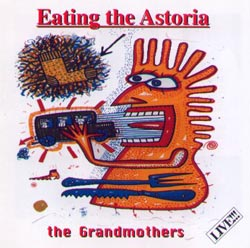Grandmothers, The : Eating the Astoria (Obvious Music)