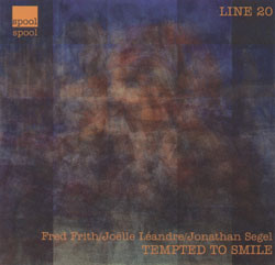 Frith / Leandre / Segel: Tempted to Smile (Spool)