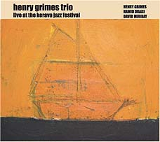 Grimes, Henry Trio: Live at the Kerava Jazz Festival (Ayler Records)
