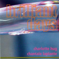 Hug, Charlotte / Laplante, Chantale: Brilliant Days (For4Ears)