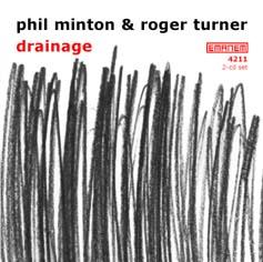Minton, Phil / Turner, Roger: Drainage (Emanem)