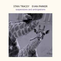Tracey, Stan & Parker, Evan: Suspensions and Anticipations (psi)