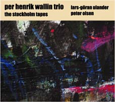 Wallin, Per Henrik Trio: The Stockholm Tapes (Ayler Records)