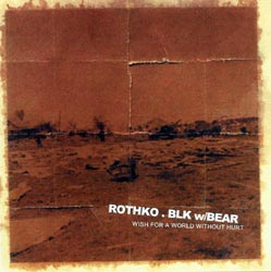 Rothko. Blk w/ Bear: Wish for a World Without Hurt (Trace)