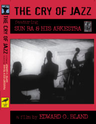 Sun Ra & His Arkestra: The Cry of Jazz [DVD] (Atavistic)