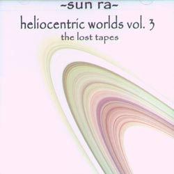 Sun Ra: Heliocentric Worlds Volume 3 (ESP-Disk)