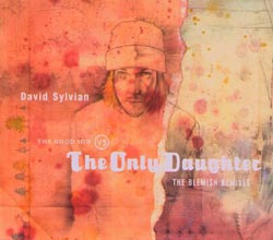 Sylvian, David: The Good Son vs. The Only Daughter (Samadhi Sound)