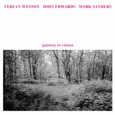 Weston, Veryan / Edwards, John / Sanders, Mark: Gateway to Vienna [2 CDs]