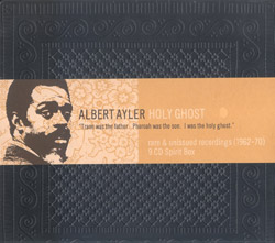 Ayler, Albert: Holy Ghost - Rare and Unissued Recordings (1962-70) [10 CD Box Set]