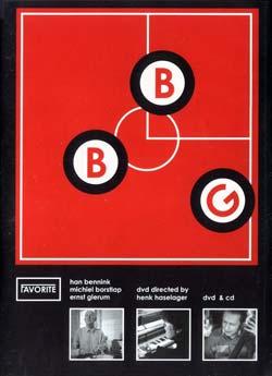 Bennink, Han / Borstlap, Michiel / Glerum, Ernst: BBG [DVD]