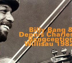 Bang, Billy / Charles, Dennis : Bangception, Willisau 1982