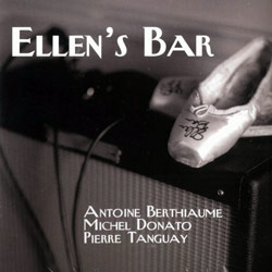 Berthiaume, Antoine / Donato, Michel / Tanguay, Pierre: Ellen's Bar
