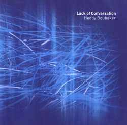 Boubaker, Heddy: Lack of Conversation (Creative Sources)