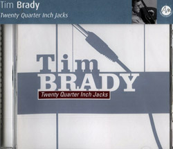 Brady, Tim: Twenty Quarter Inch Jacks